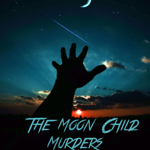 Occult Cold Case: The Moon Child Murders Podcast Artwork Image