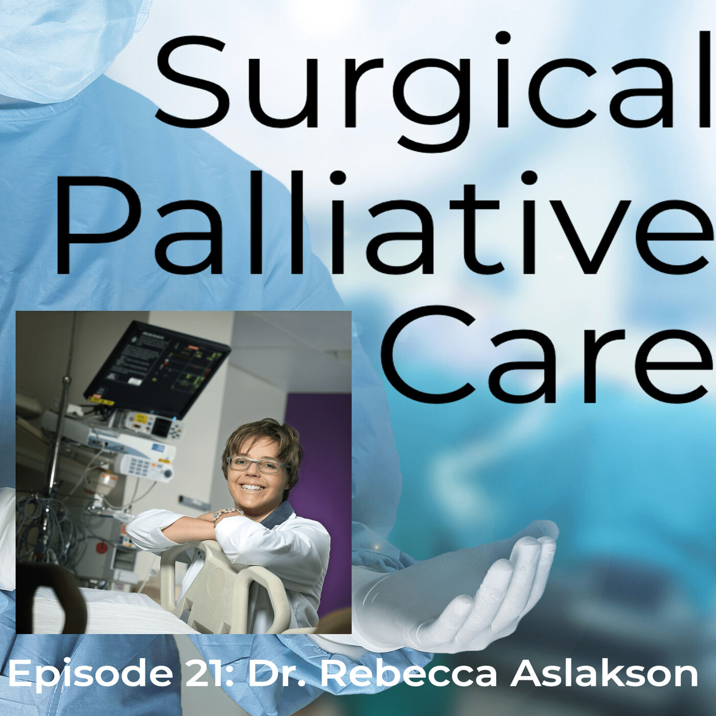 Dr. Rebecca Aslakson:  Palliative Care in the Perioperative Setting