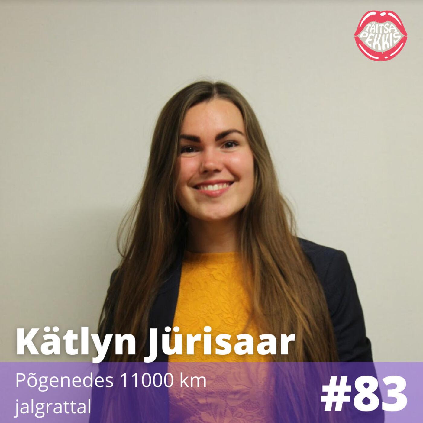 #83 - Kätlyn Jürisaar - Põgenedes 11 000 km jalgrattal