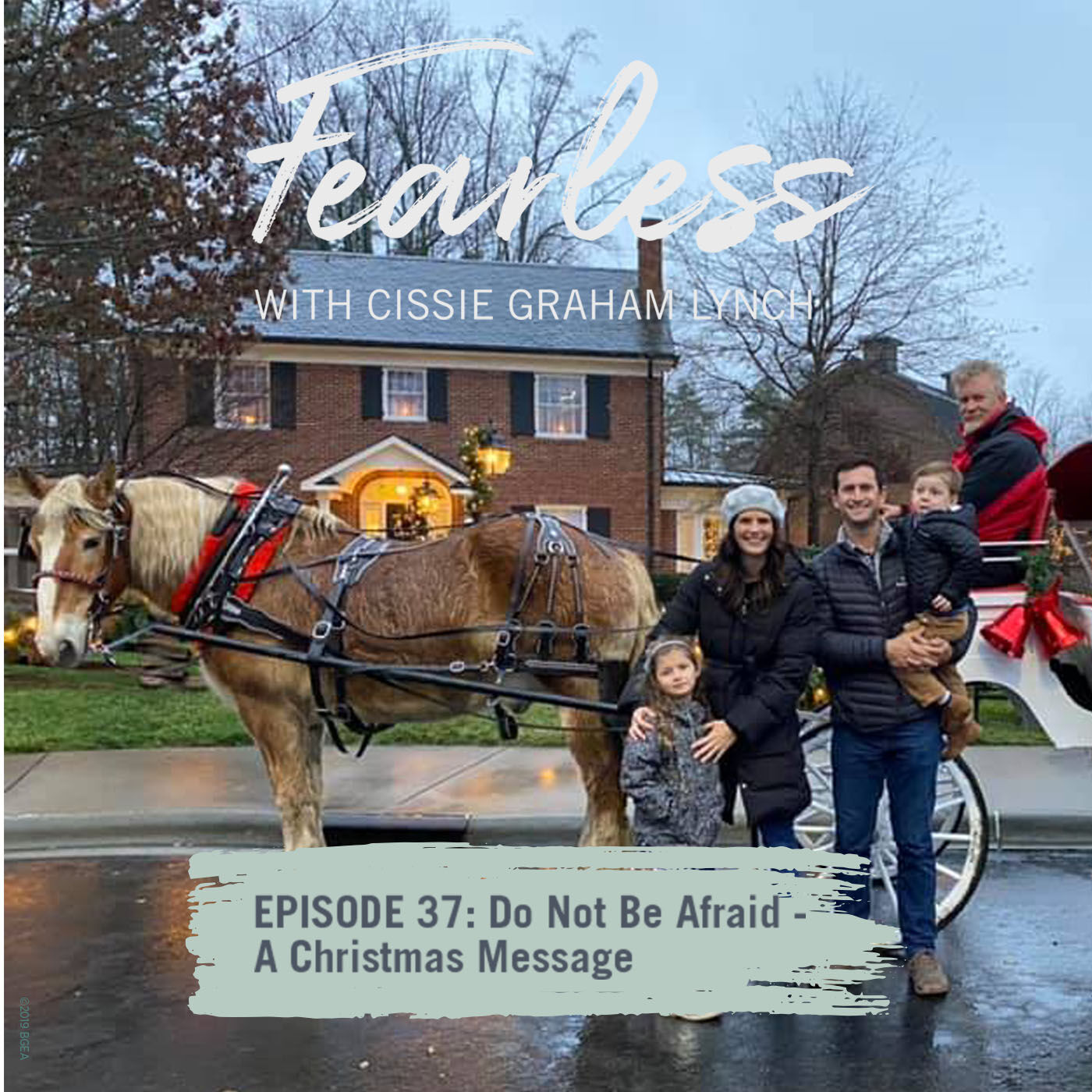 Episode 37: Do Not Be Afraid – A Christmas Message
