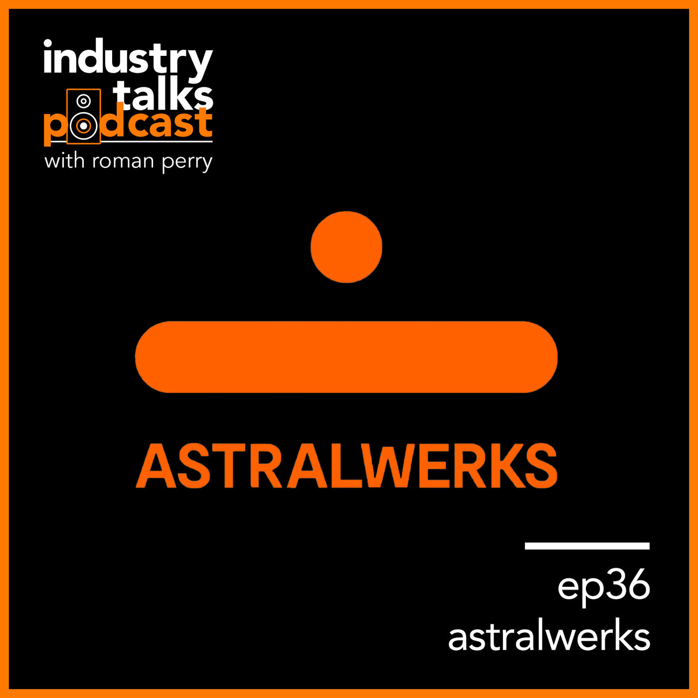 ep36 - Astralwerks Records: Insider Info From the Electronic Music Powerhouse