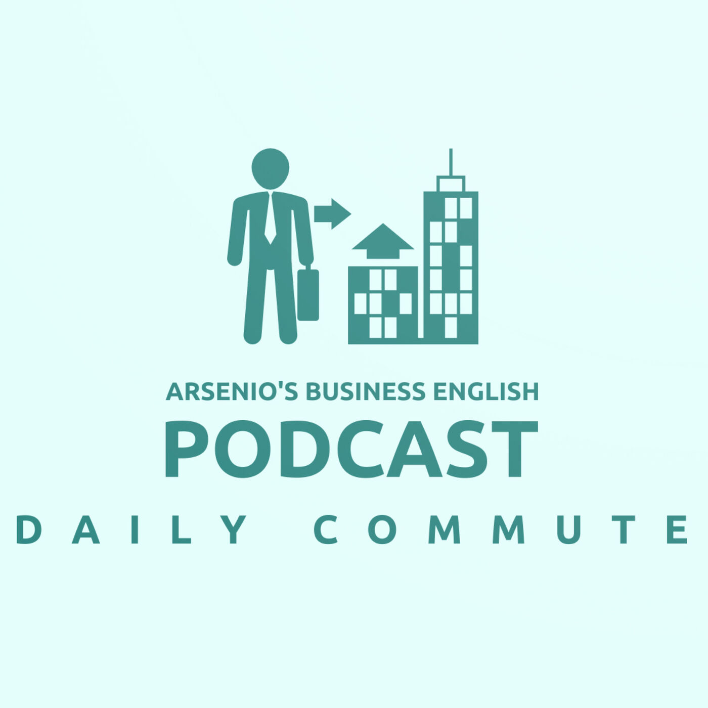 Arsenio's Business English Podcast | Season 6: Episode 25 | Getting There: Daily Commute