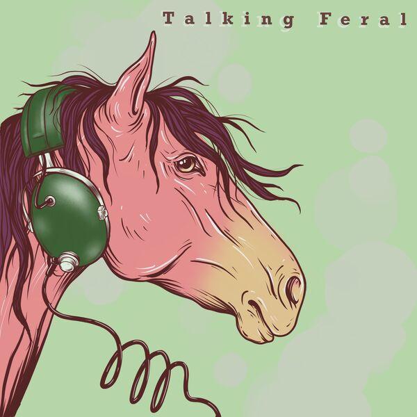 Talking Feral Podcast Artwork Image