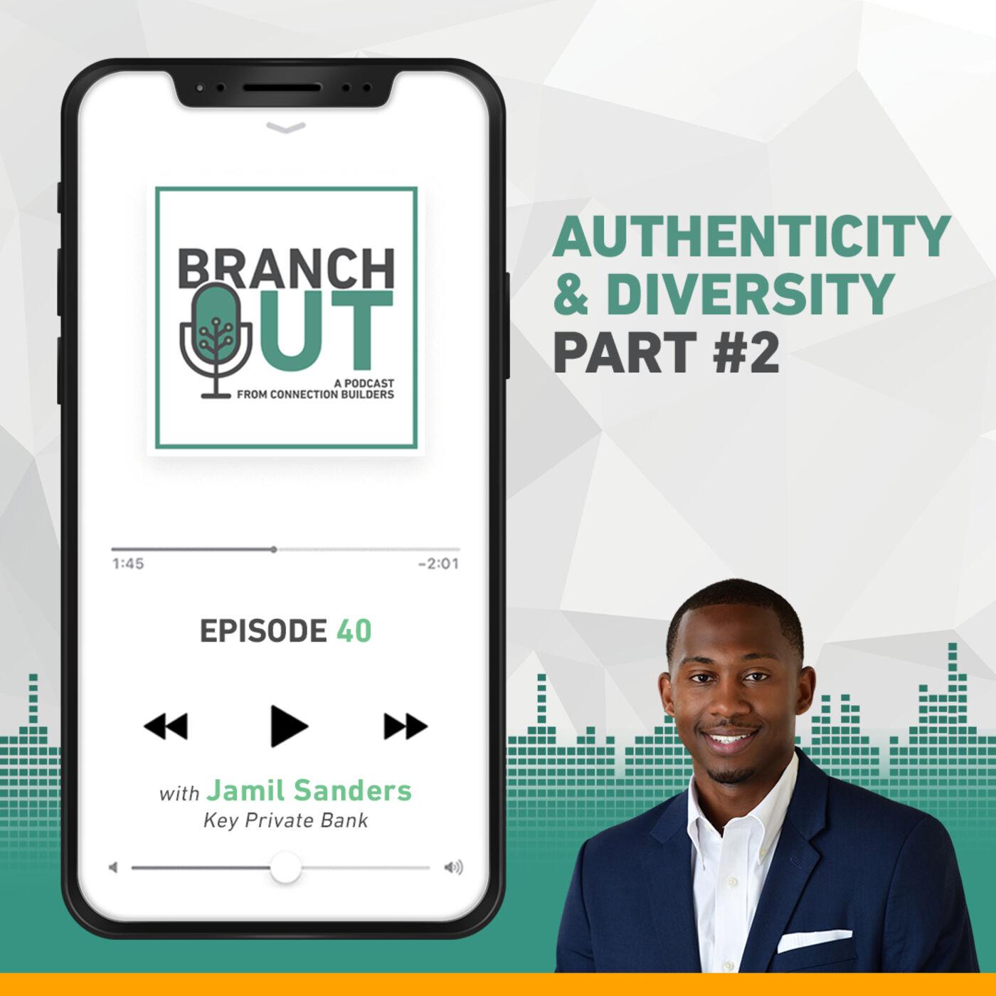Authenticity & Diversity Part #2 – Jamil Sanders