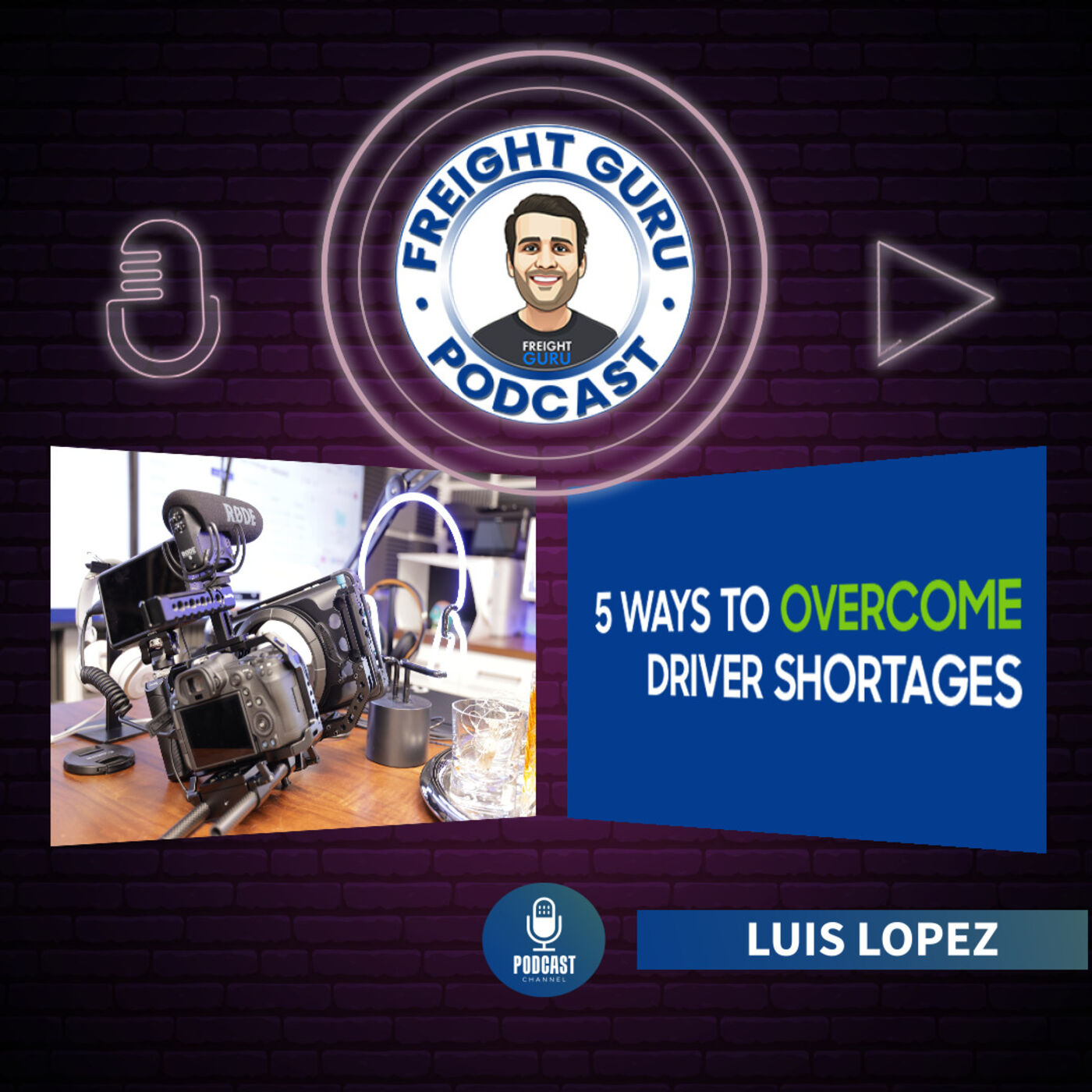 5 Ways to Overcome Driver Shortages in 2021 - The Freight Guru Podcast - Ep. 25