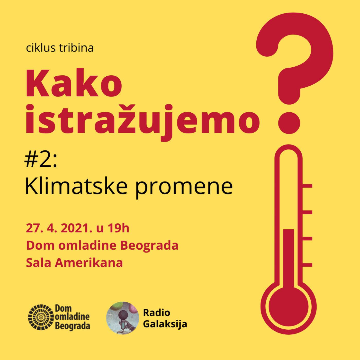 Radio Galaksija / DOB tribina #2: Kako istražujemo klimatske promene? (gost: dr Vladimir Đurđević) [27-04-2021]