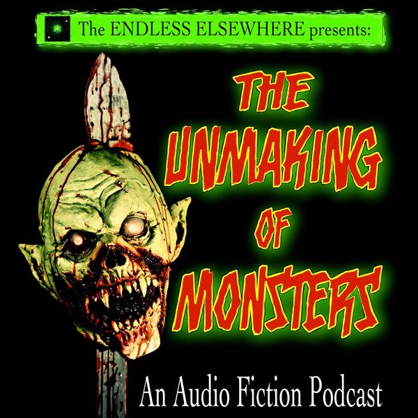 The Unmaking of Monsters Podcast Artwork Image