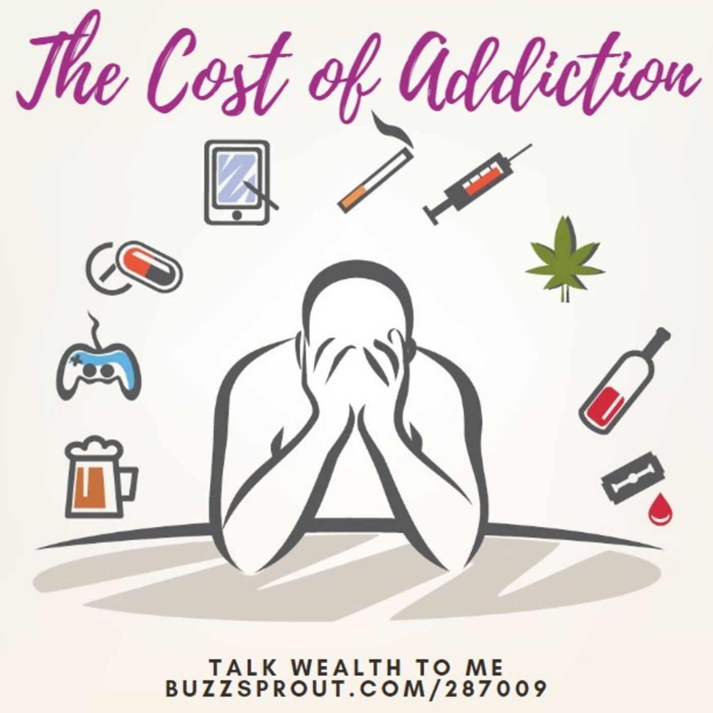 The Cost of Addiction