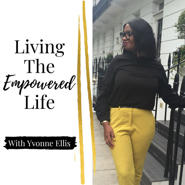 Living The Empowered Life Podcast Artwork Image