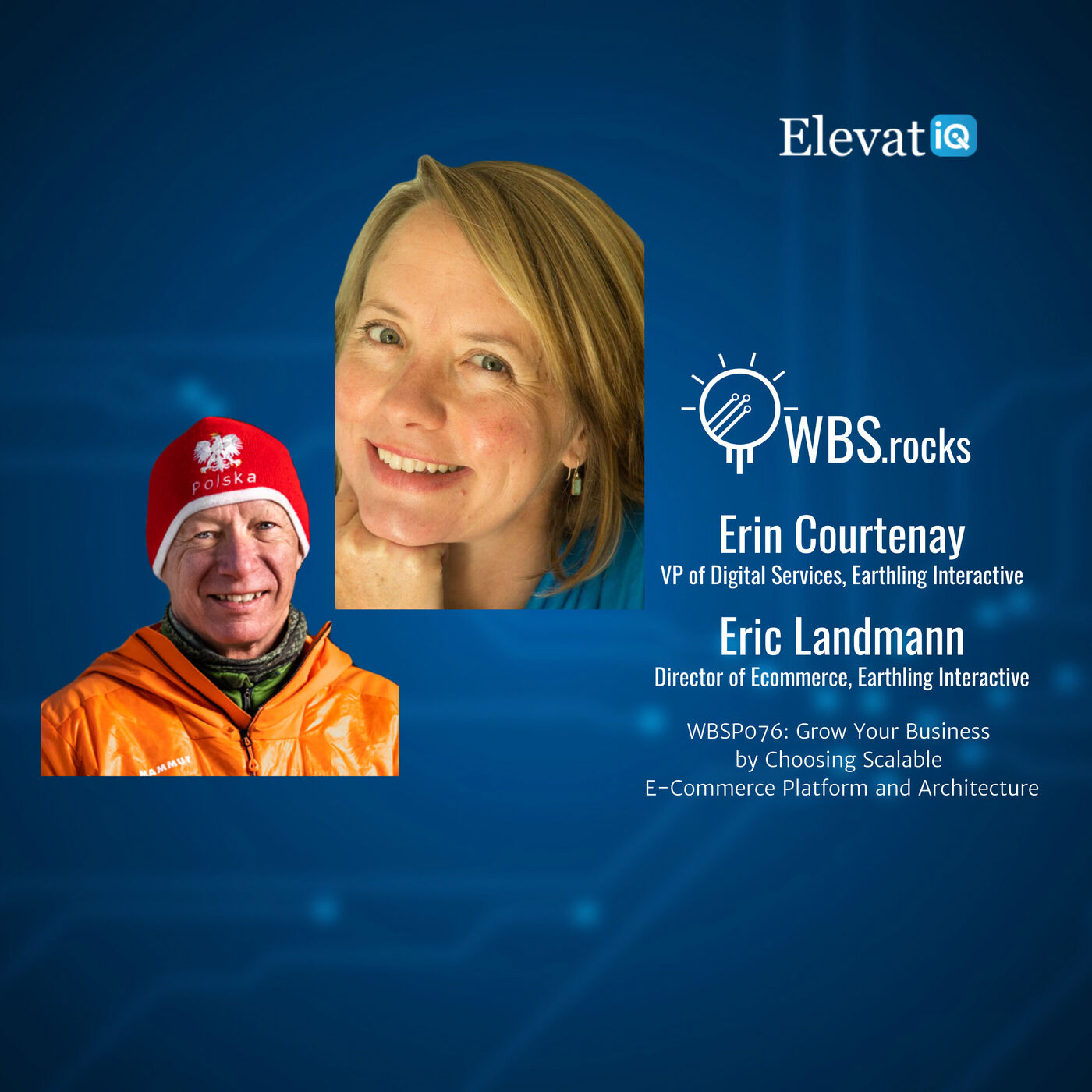 WBSP076: Grow Your Business by Choosing Scalable E-Commerce Platform and Architecture w/ Erin Courtnay and Eric Landmann