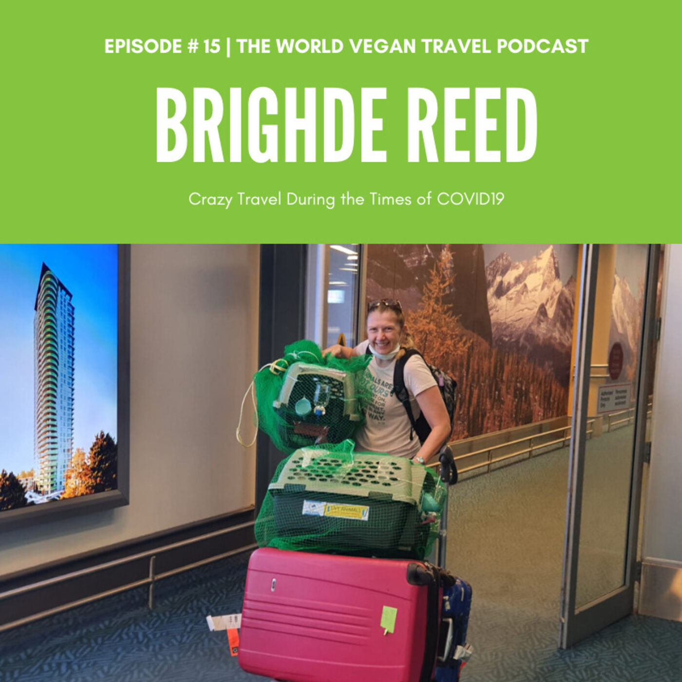 # 15 | Brighde's Crazy Travel During the Times of COVID19
