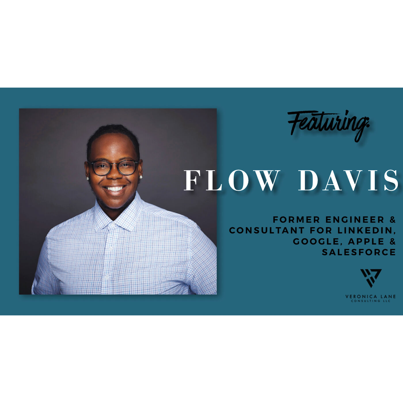 After Hours Conversations w/Veronica Featuring: Flow Davis, Creative Lead