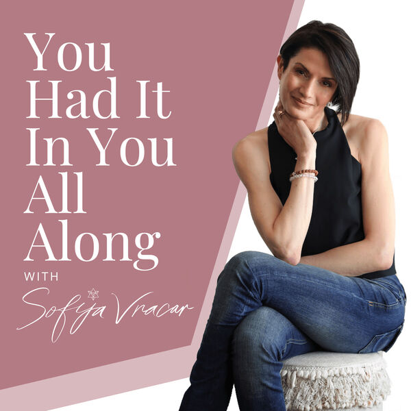 You Had It In You All Along Podcast Artwork Image