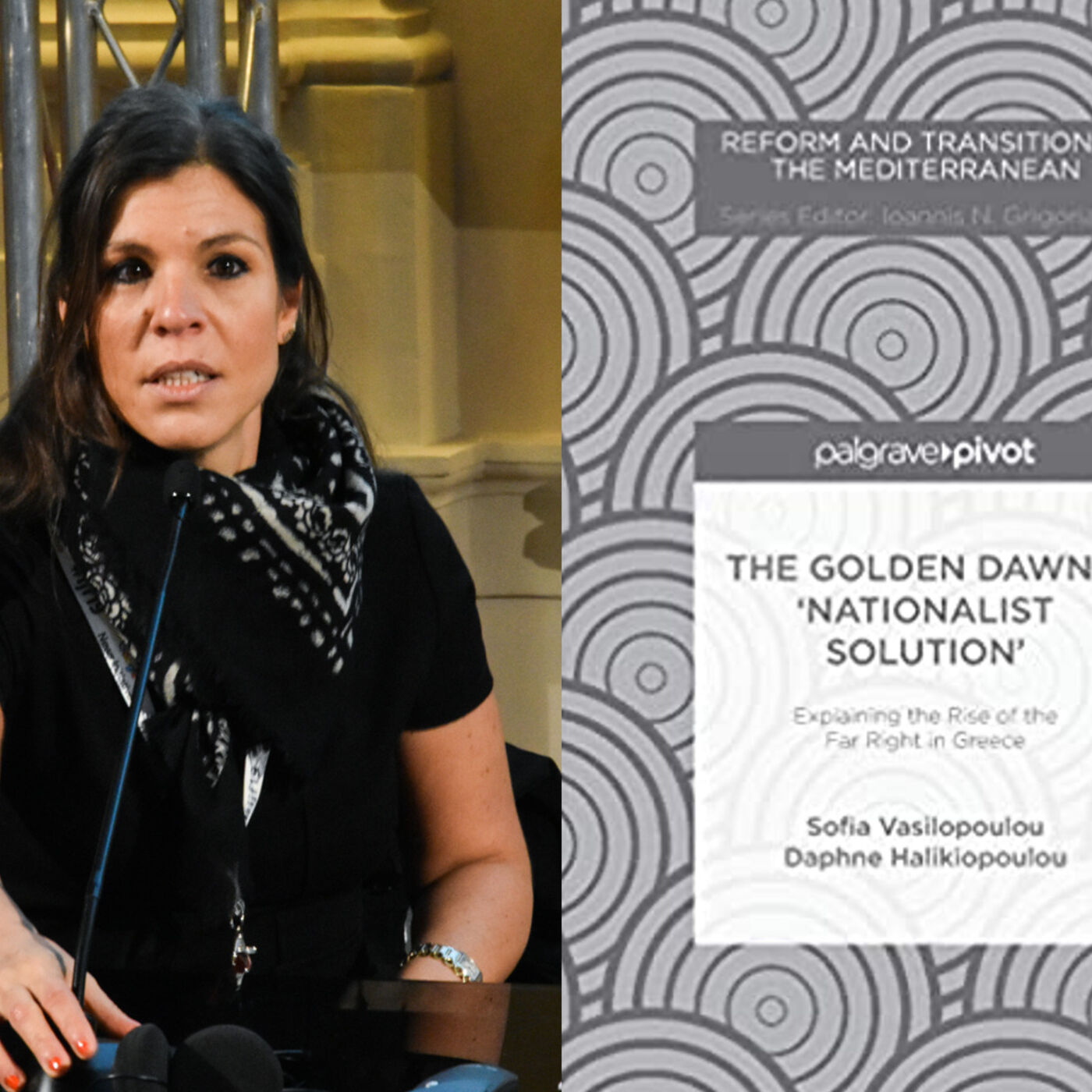 18. Daphne Halikiopoulou on Golden Dawn and Far Right Politics in Greece