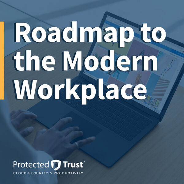 Protected Trust: Building your modern workplace with Microsoft 365 and Surface Podcast Artwork Image