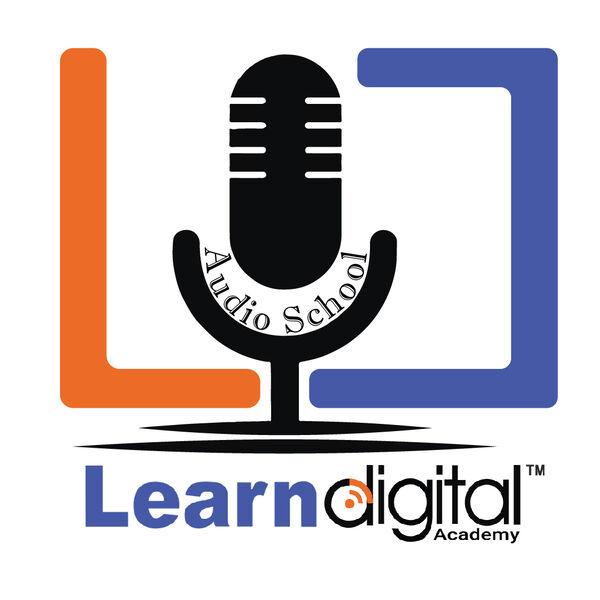 Learn Digital Academy's Podcast Podcast Artwork Image