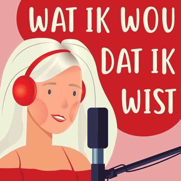 Wat Ik Wou Dat Ik Wist Podcast Artwork Image