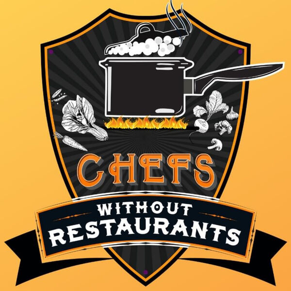 Chefs Without Restaurants Podcast Artwork Image