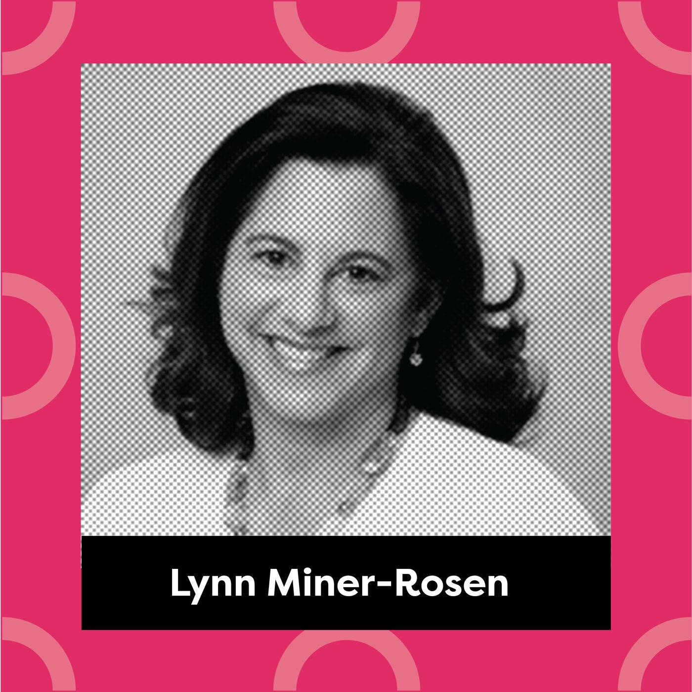 Ep. 140: Lynn Miner-Rosen, M.Ed, ACC - College: A Job Before the Job