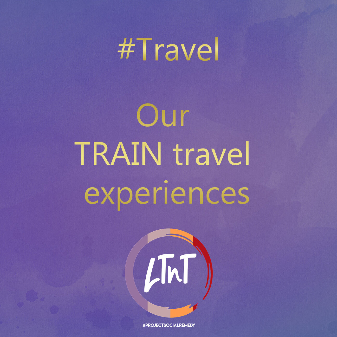 Our TRAIN travel experiences