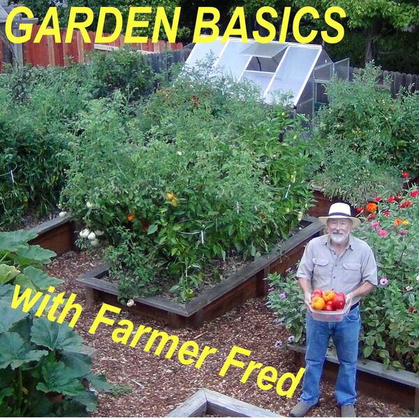 Garden Basics with Farmer Fred Podcast Artwork Image