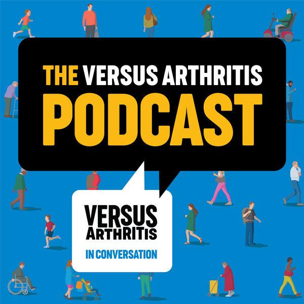 The Versus Arthritis Podcast Podcast Artwork Image