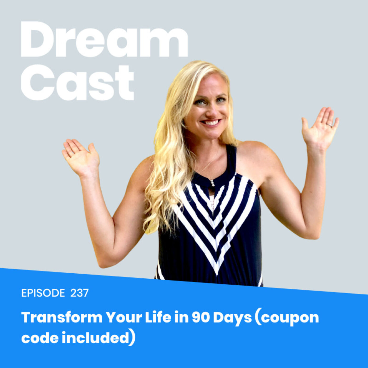 Ep 237:  Transform Your Life in 90 Days. (Coupon Code Included!)