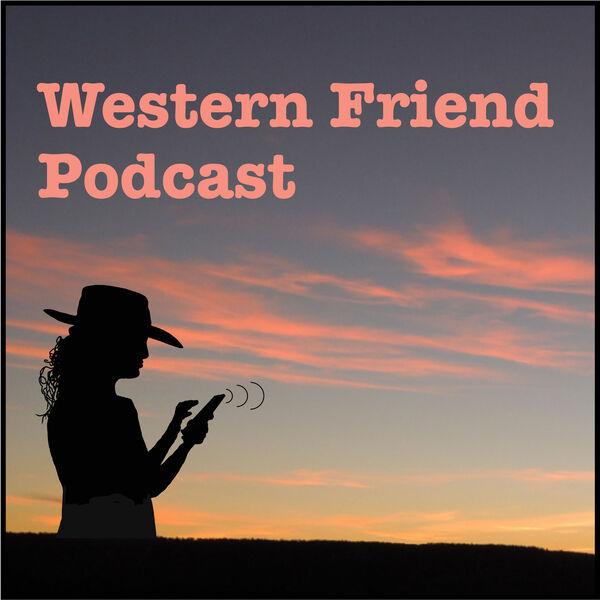 Western Friend Podcast Podcast Artwork Image