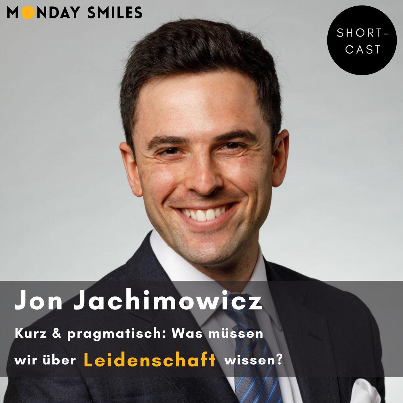 03 - Shortcast: Jon, was müssen wir über Leidenschaft wissen?