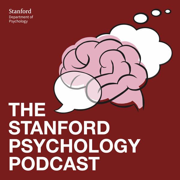 Stanford Psychology Podcast  Podcast Artwork Image