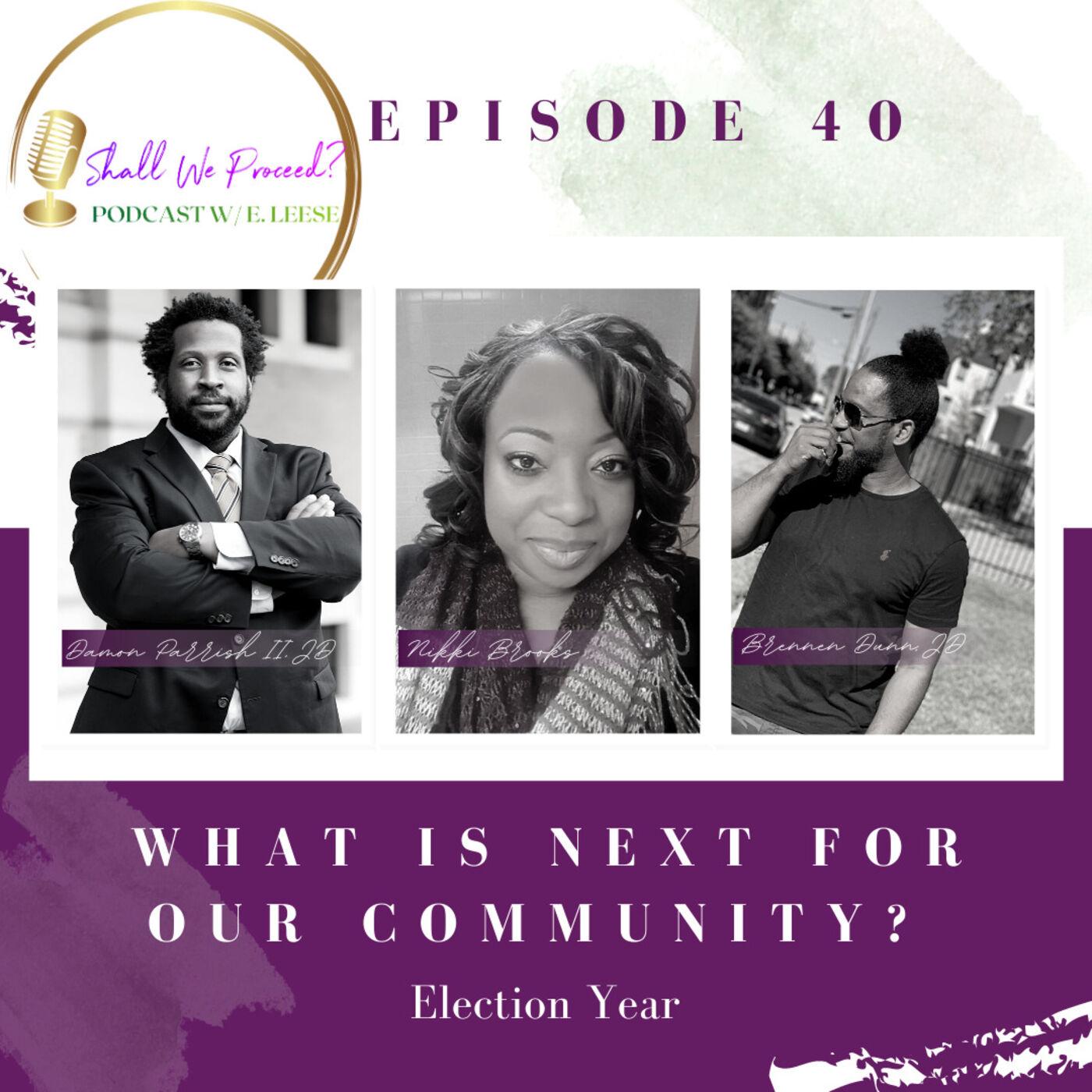 What Is Next For The Black Community? w/ Nikki Brooks, Damon Parrish II, & Brennen Dunn