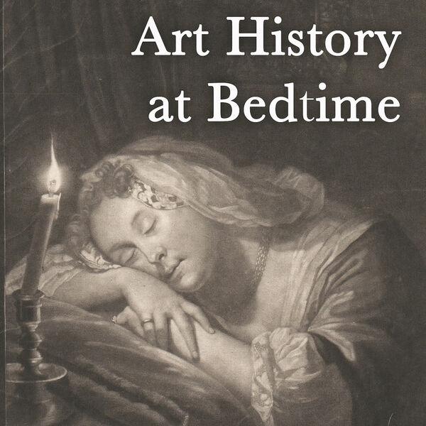 Art History at Bedtime Podcast Artwork Image