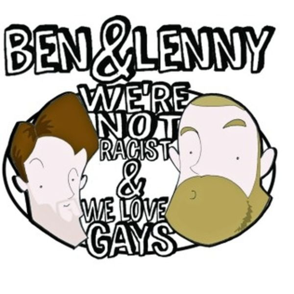 We're Not Racist & We Love Gays Podcast Artwork Image