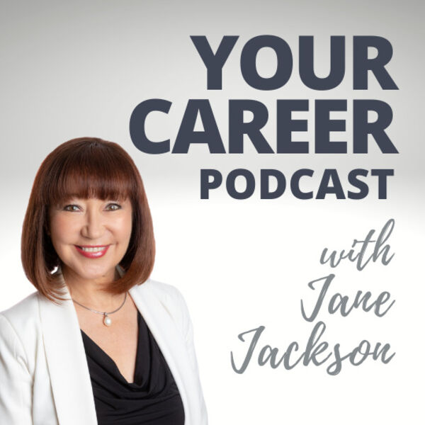 Your Career Podcast with Jane Jackson | Create Your Dream Job Podcast Artwork Image