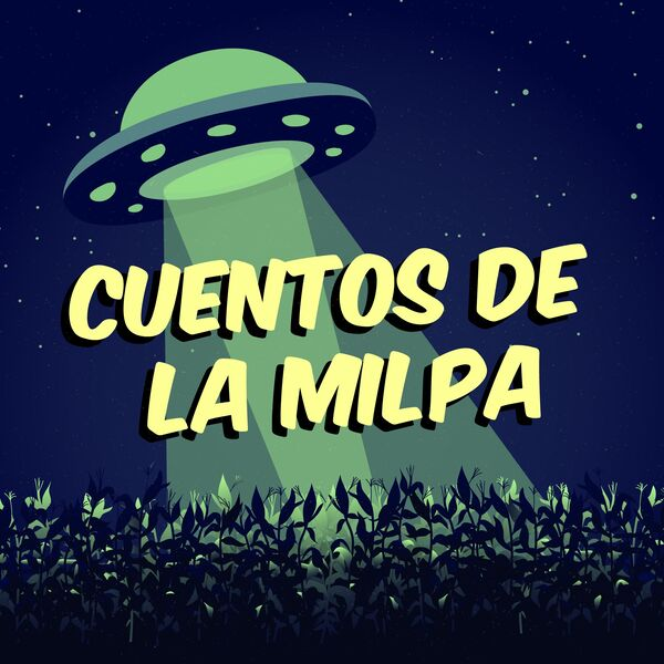 Cuentos de la Milpa Podcast Artwork Image