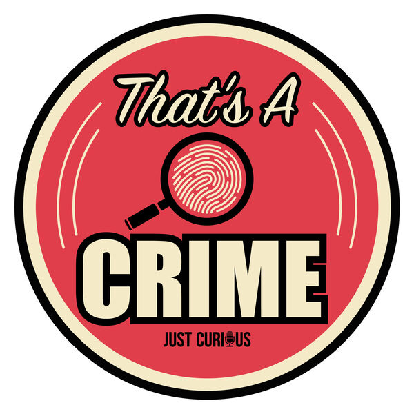 That's A Crime Podcast Artwork Image