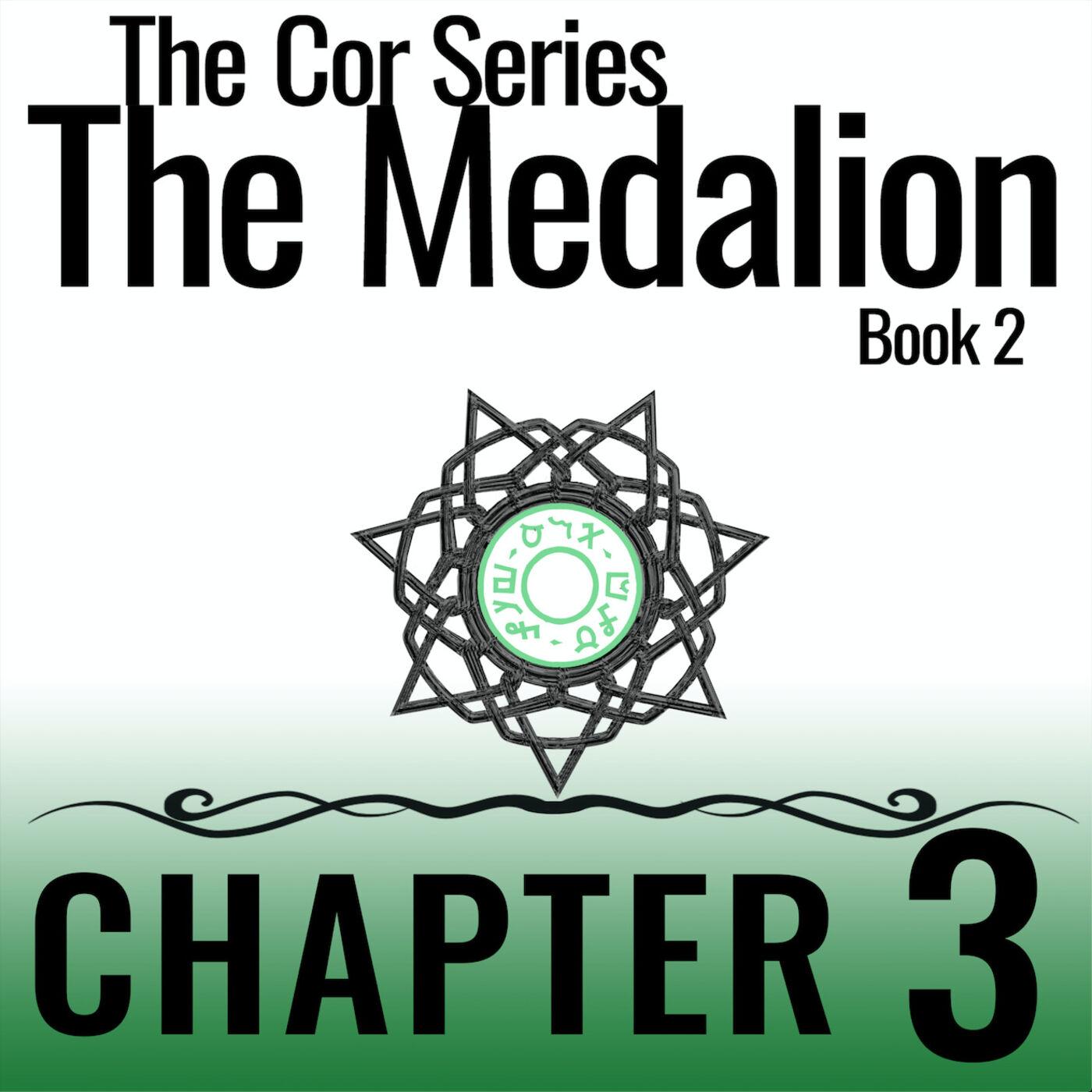 Cor Series: The Medallion #3