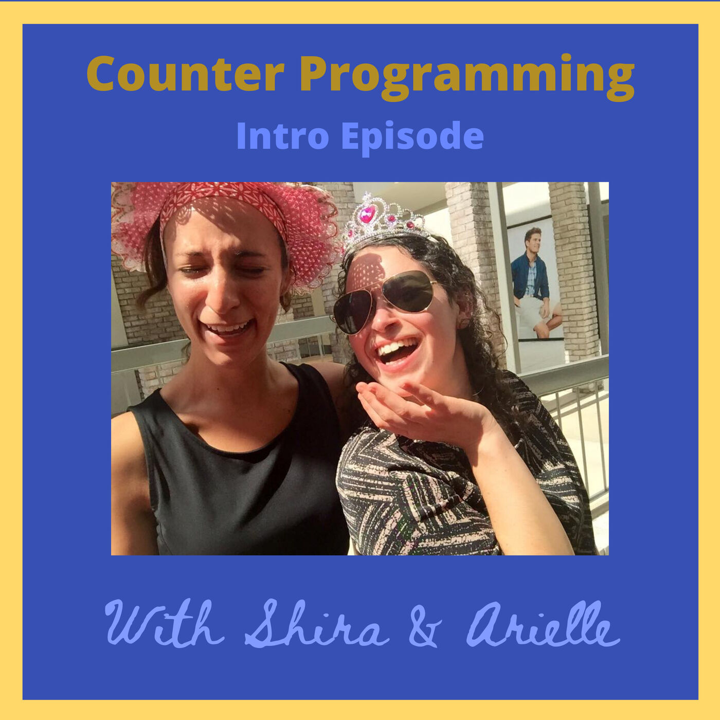Intro: Welcome to Counter Programming with Shira & Arielle