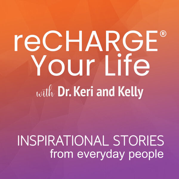 reCHARGE® Your Life Podcast Artwork Image