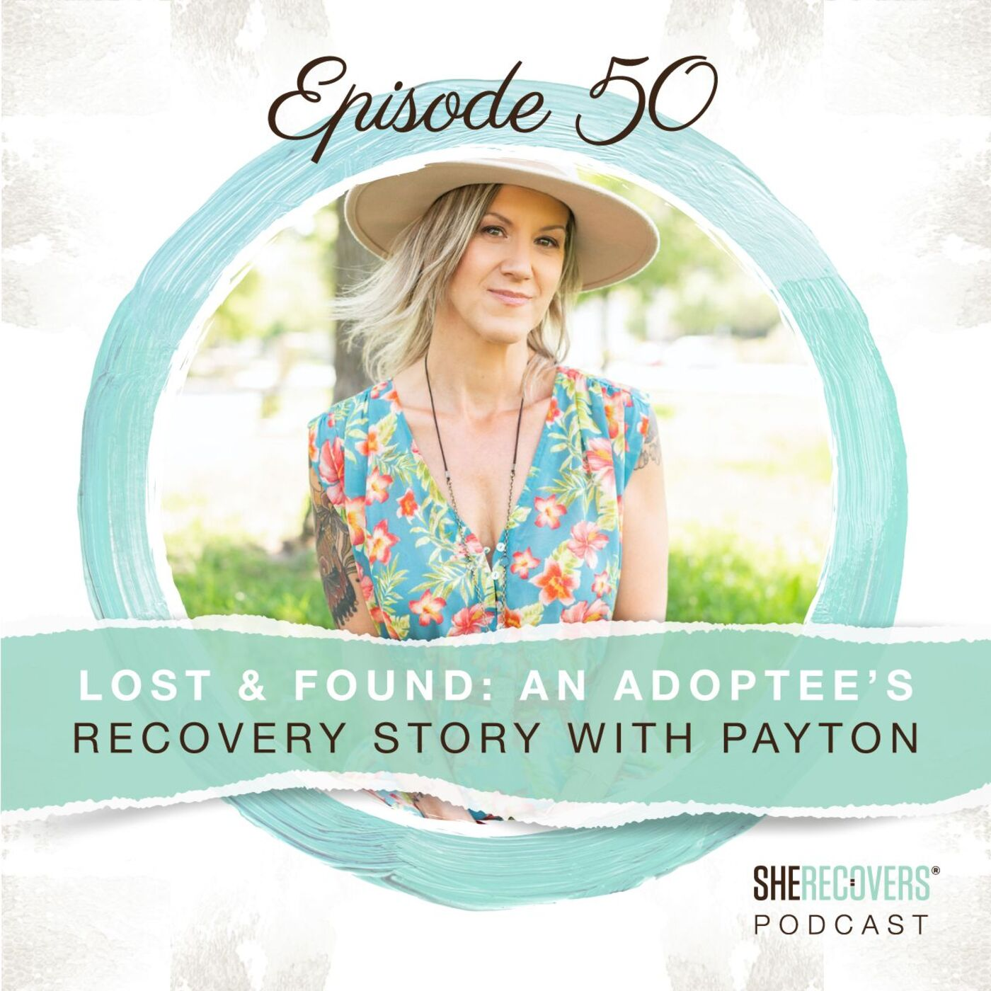 Episode 50: Lost and Found: An Adoptee's Recovery Story with Payton Kennedy