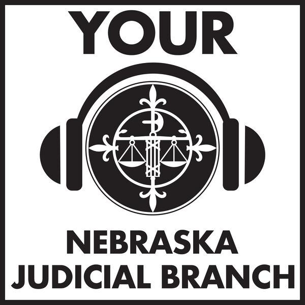 Your Nebraska Judicial Branch Podcast Artwork Image