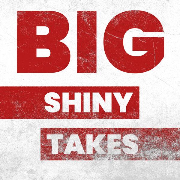 Big Shiny Takes Podcast Artwork Image