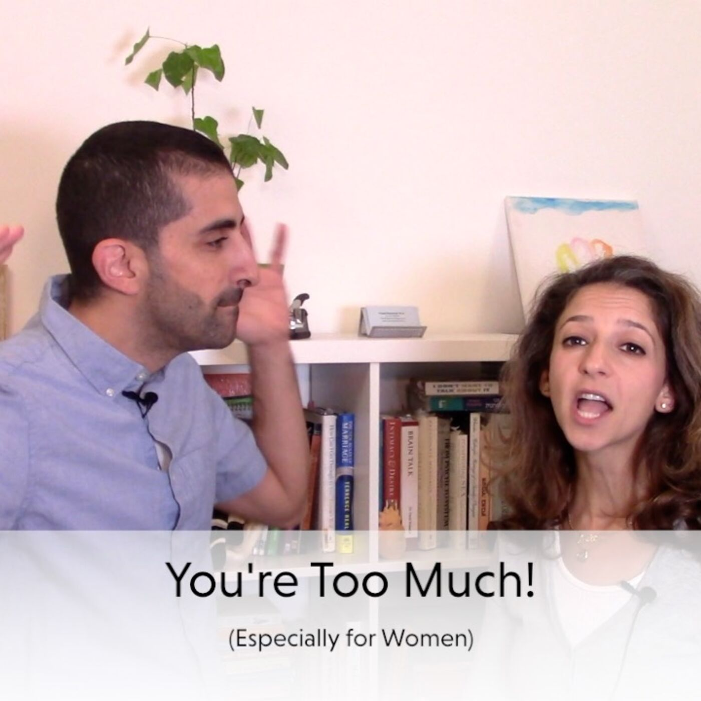 "How to deal with ""You're Too Much!"" (Especially for Women)"