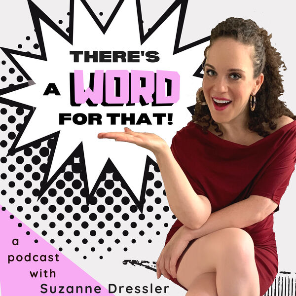 There's A Word for That! Podcast Artwork Image