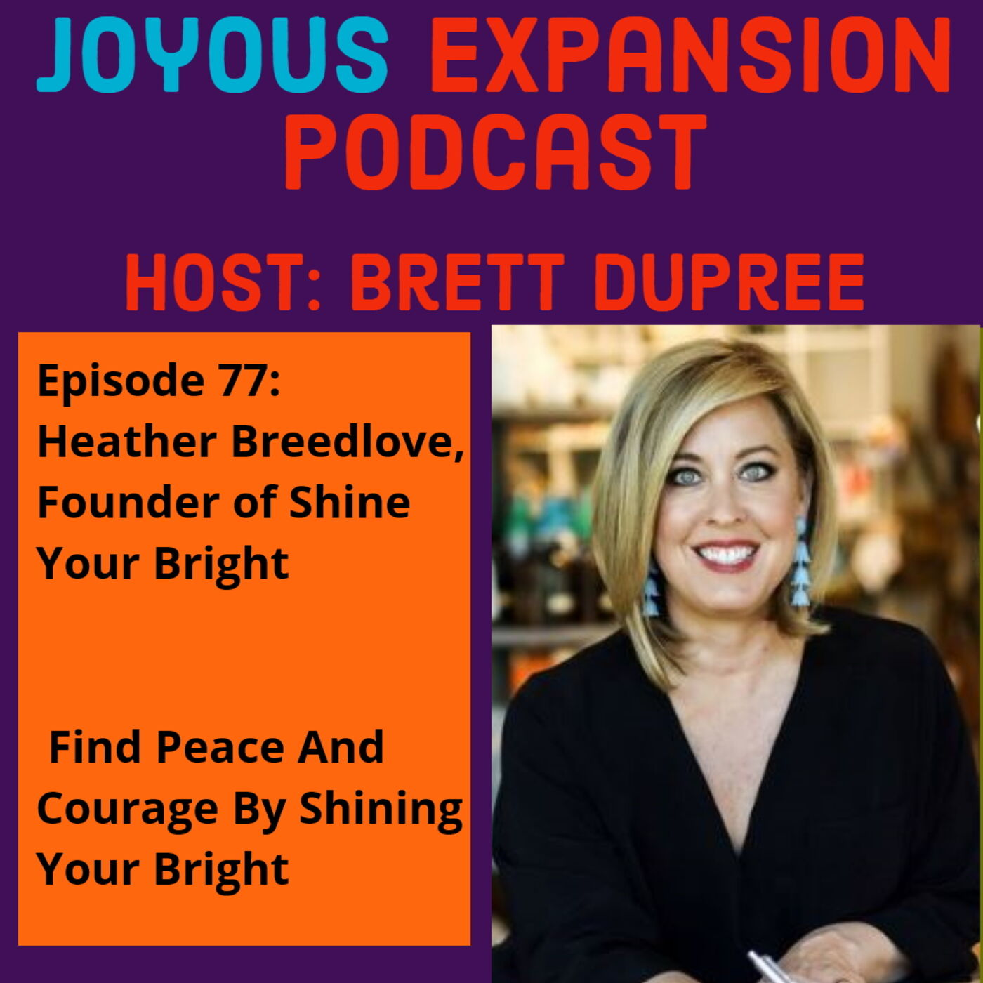 Joyous Expansion #77 - Heather Breedlove - How to Shine Your Bright