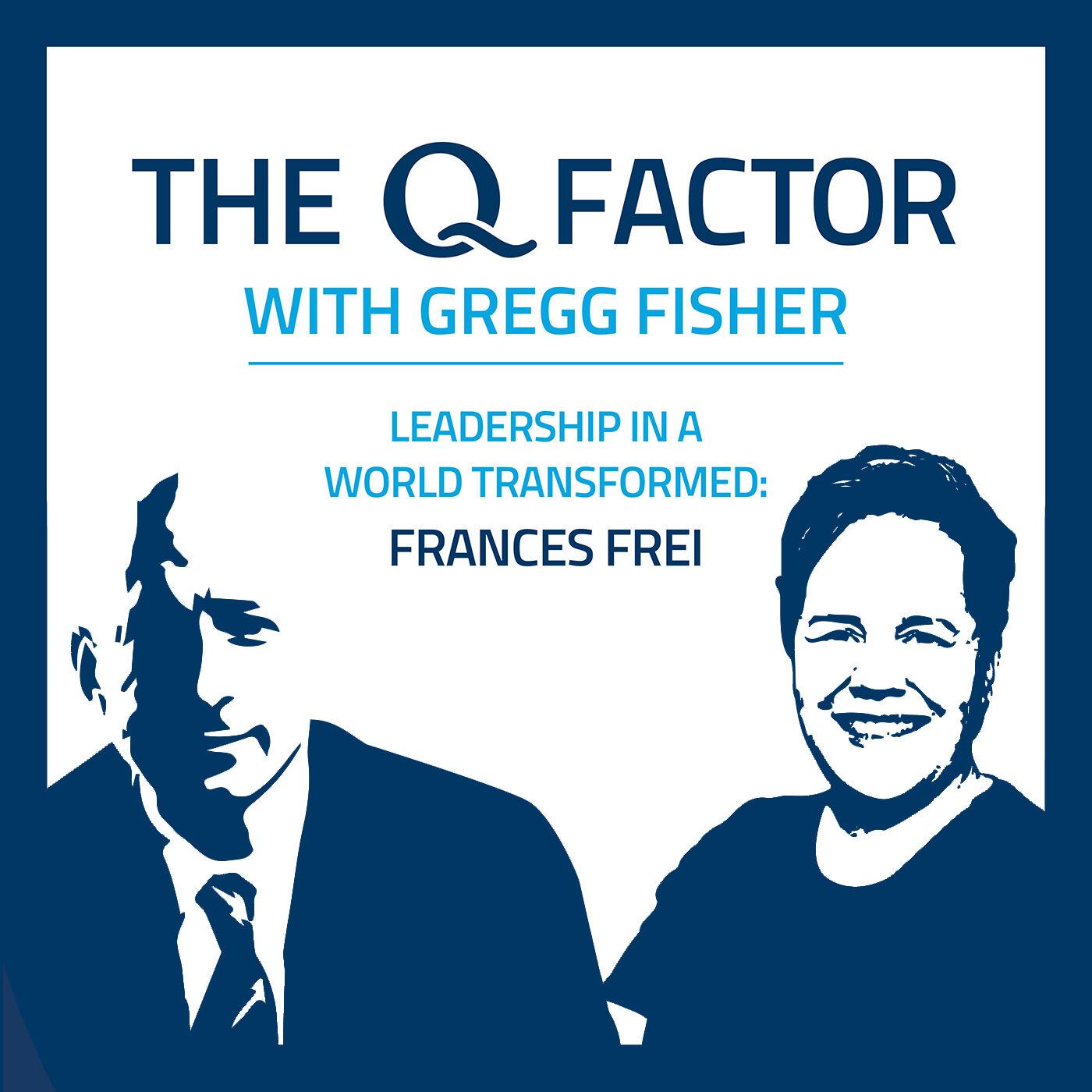 FRANCES FREI: LEADERSHIP IN A WORLD TRANSFORMED