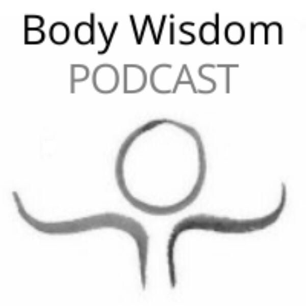 Body Wisdom Podcast Podcast Artwork Image