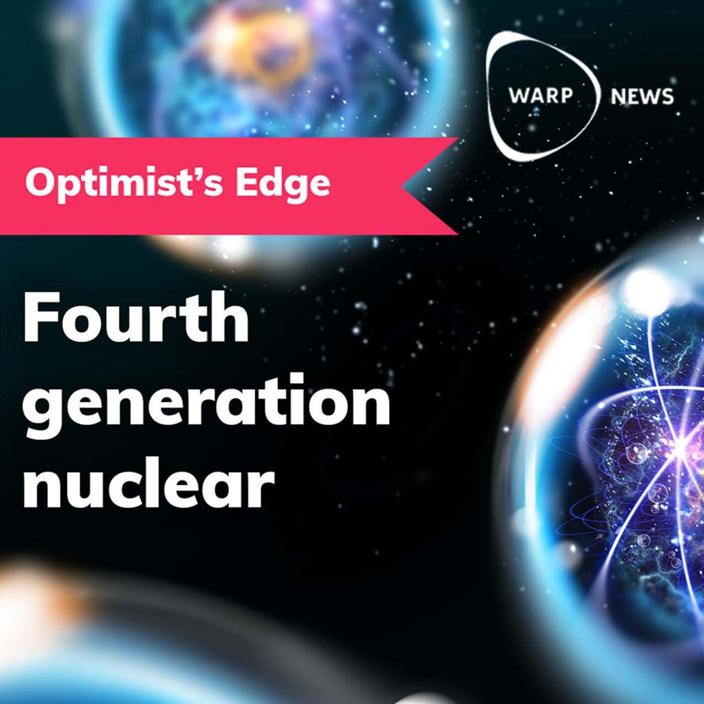 ☢️ Fourth generation nuclear power
