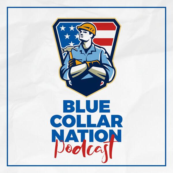 Blue Collar Nation Podcast Artwork Image