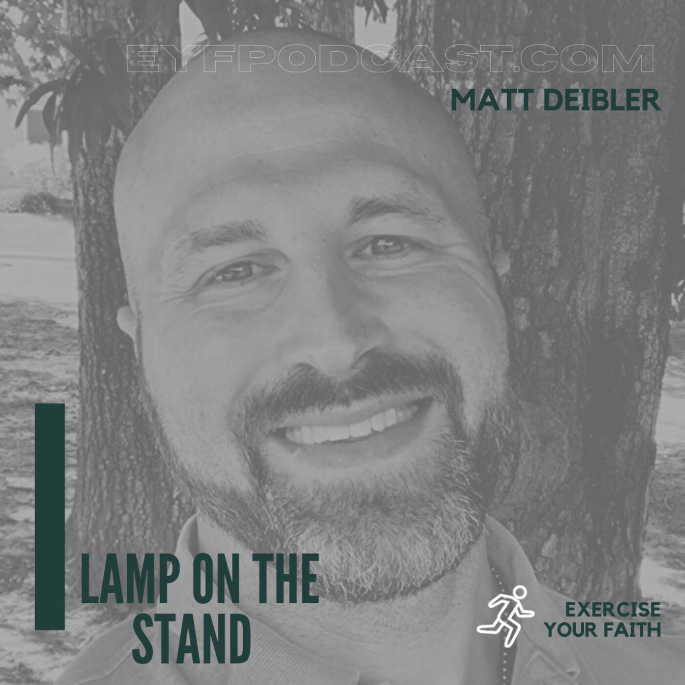 EYFPodcast- Exercise Your Faith by Letting Go, Trusting, Believing, and having Faith with Matt Deibler